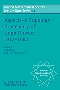 Aspects of Topology: In Memory of Hugh Dowker 1912 1982
