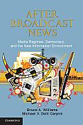 After Broadcast News Media Regimes Democracy & the New Information Environment