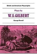 Plays by W. S. Gilbert: The Palace of the Truth, Sweethearts, Princess Toto, Engaged, Rosencrantz and Guildenstern
