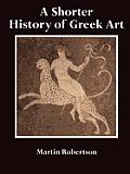 Shorter History Of Greek Art