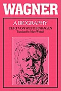 Wagner A Biography