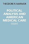 Political Analysis and American Medical Care Essays