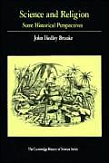 Science and Religion: Some Historical Perspectives (Cambridge History of Science)