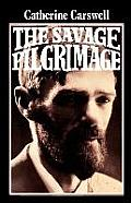 The Savage Pilgrimage: A Narrative of D. H. Lawrence