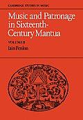 Music and Patronage in Sixteenth-Century Mantua: Volume 2