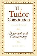 The Tudor Constitution: Documents and Commentary
