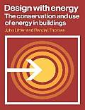 Design with Energy: The Conservation and Use of Energy in Buildings