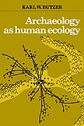 Archaeology as Human Ecology: Methods & Theory for a Contextual Approach
