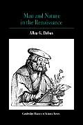 Man and Nature in the Renaissance (Cambridge History of Science)