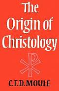 Origin of Christology (78 Edition)