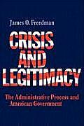 Crisis and Legitimacy: The Administrative Process and American Government