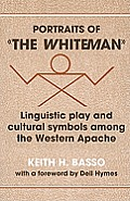 Portraits of The Whiteman Linguistic Play & Cultural Symbols Among the Western Apache