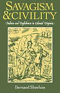 Savagism and Civility: Indians and Englishmen in Colonial Virginia