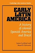 Early Latin America A History of Colonial Spanish America & Brazil