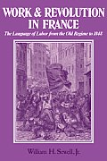 Work & Revolution in France The Language of Labor from the Old Regime to 1848