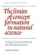 The Limits of Concept Formation in Natural Science: A Logical Introduction to the Historical Sciences (Abridged Edition)