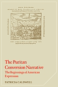 The Puritan Conversion Narrative: The Beginnings of American Expression