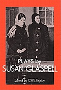 Plays By Susan Glaspell (87 Edition)