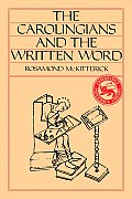 The Carolingians and the Written Word