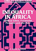 Inequality in Africa: Political Elites, Proletariat, Peasants and the Poor