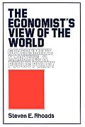 The Economist's View of the World: Government, Markets and Public Policy