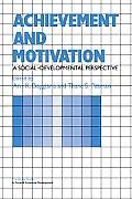 Achievement and Motivation: A Social-Developmental Perspective