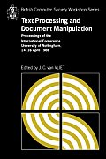Text Processing & Document Manipulation: Proceedings of the International Conference Nottingham, April 1986