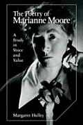 Poetry of Marianne Moore: A Study in Voice & Value
