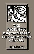The British Documentary Film Movement, 1926-1946 (Cambridge Studies in Film)