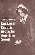 Equivocal Endings in Classic American Novels: The Scarlet Letter; Adventures of Huckleberry Finn; The Ambassadors; The Great Gatsby