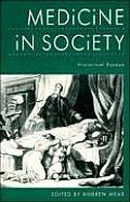 Medicine In Society Historical Essays