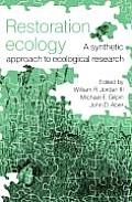 Restoration Ecology: A Synthetic Approach to Ecological Research Cover