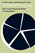 A World Theology: The Central Spiritual Reality of Humankind
