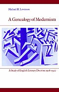 Genealogy of Modernism A Study of English Literary Doctrine 1908 1922