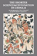 The Shorter Science and Civilisation in China: Volume 4