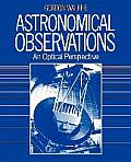 Astronomical Observations : an Optical Perspective (87 Edition)
