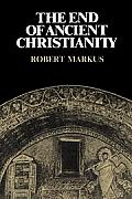 The End of Ancient Christianity (Canto Book)