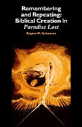 Remembering and Repeating: Biblical Creation in 'Paradise Lost'