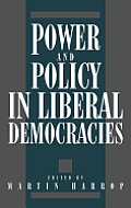 Power & Policy In Liberal Democracies