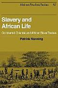 African Studies Series #0067: Slavery & African Life: Occidental, Oriental, & African Slave Trades by Patrick Manning