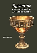 Byzantine Art & Architecture An Introduction
