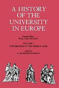 History of the University in Europe Volume 1 Universities in the Middle Ages