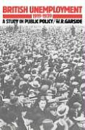 British Unemployment 1919 1939: A Study in Public Policy