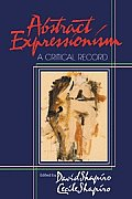 Abstract Expressionism A Critical Record