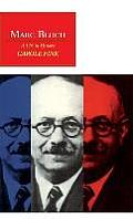 Marc Bloch A Life In History
