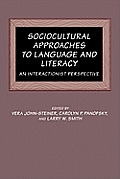 Sociocultural Approaches to Language & Literacy: An Interactionist Perspective