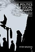 Politics Of Social Solidarity Class Base