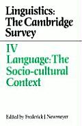 Linguistics: The Cambridge Survey: Volume 4, Language: The Socio-Cultural Context