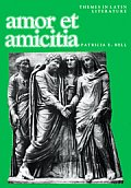 Amor Et Amicitia A Collection Of Latin