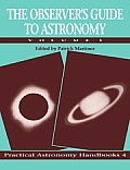 Observers Guide To Astronomy Volume 1